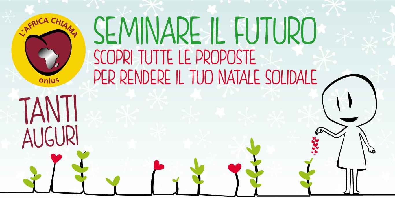 Estremamente Seminare il futuro per un Natale Solidale CH18